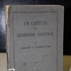 Libros antiguos: UN CAPÍTULO DE DESHONRA NACIONAL.- CHAMBERLAIN, LEANDER.. Lote 235942385