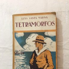 Libros antiguos: LUYS SANTA MARINA. TETRAMORFOS. DOMUS. SUCS. RIVADENEYRA. MADRID, 1927. 1ª EDICIÓN.. Lote 236199230