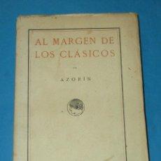 Libros antiguos: AL MARGEN DE LOS CLÁSICOS. AZORÍN. MADRID 1915. 235 PÁGINAS. 19,5 X 13 CM.. Lote 236331635
