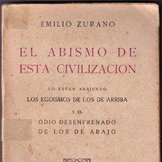 Libros antiguos: EL ABISMO DE ESTA CIVILIZACIÓN - EMILIO ZURANO - ED PUEYO 1931. Lote 236356105