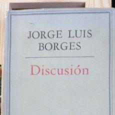 Libros antiguos: DISCUSION . JORGE LUIS BORGES BUENOS AIRES, EMECÉ 1966 IN 4º, MENOR 181 PP. , 3H. LEVES ROCES EN. Lote 236396410