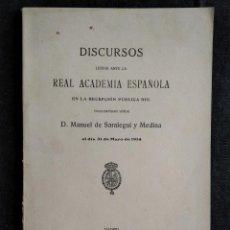 Libros antiguos: DISCURSOS LEÍDOS ANTE LA REAL ACADEMIA ESPAÑOLA EN LA RECEPCIÓN PÚBLICA. SARALEGUI Y MEDINA, MANUEL. Lote 236724790