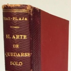 Libros antiguos: EL ARTE DE QUEDARSE SOLO Y OTROS ENSAYOS. - DÍAZ-PLAJA, GUILLERMO.. Lote 238581275