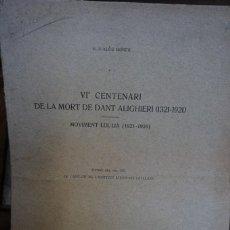 Libros antiguos: R. D´ALOS MONER.VI CENTENARI DE LA MORT DE DANT ALIGHIERI(1321-1921).MOVIMENT LULLIA(1921-1926). Lote 244187020