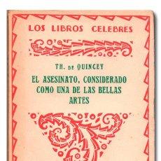 Libros antiguos: QUINCEY (TH. DE) [(THOMAS DE)].- EL ASESINATO CONSIDERADO COMO UNA DE LAS BELLAS ARTES. MUNDO LATINO. Lote 244521640