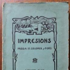 Libros antiguos: IMPRESONS- PROSA: P. COLOMER Y FORS - OCTAVI VIADER 1902. Lote 245936390