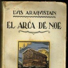 Libros antiguos: LUIS ARAQUISTAIN EL ARCA DE NOÉ EDITORIAL SEMPERE VALENCIA PORTADA A.BOIX 1926. Lote 247198270