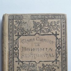 Libros antiguos: LA BOHEMIA SENTIMENTAL. LIBRERÍA AMERICANA. AÑO 1911.. Lote 247232550