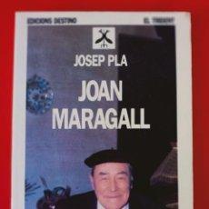 Libros antiguos: JOAN MARAGALL / JOSEP PLA / EDI. DESTINO / EDICIÓN 1994. Lote 251115740