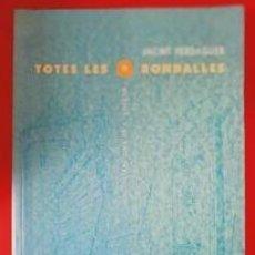 Libros antiguos: TOTES LES RONDALLES / JACINT VERDAGUER / IL.LUSTRACIONS J. JUNCEDA / EDI. PROA / 1ª EDICIÓN 1995 /. Lote 253115415