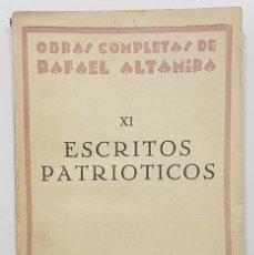Libros antiguos: RAFAEL ALTAMIRA. ESCRITOS PATRIOTICOS. 1929. OBRAS COMPLETAS XI (IDIOMA PATRIO, ESPAÑOLISMO, ...). Lote 253853705