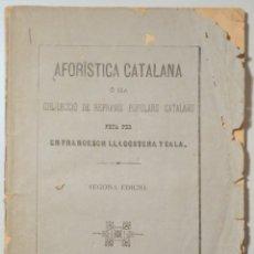 Libros antiguos: LLAGOSTERA, FRANCESCH - AFORISTICA CATALANA. COL·LECCIÓ REFRANYS POPULARS CATALANS - BARCELONA 1883. Lote 254515780