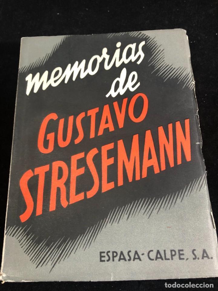 MEMORIAS DE GUSTAVO STRESEMANN. TRADUCCION FELIPE VILLAVERDE. ESPASA CALPE 1933. INTONSO (Libros antiguos (hasta 1936), raros y curiosos - Literatura - Ensayo)