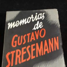 Libros antiguos: MEMORIAS DE GUSTAVO STRESEMANN. TRADUCCION FELIPE VILLAVERDE. ESPASA CALPE 1933. INTONSO. Lote 257446830