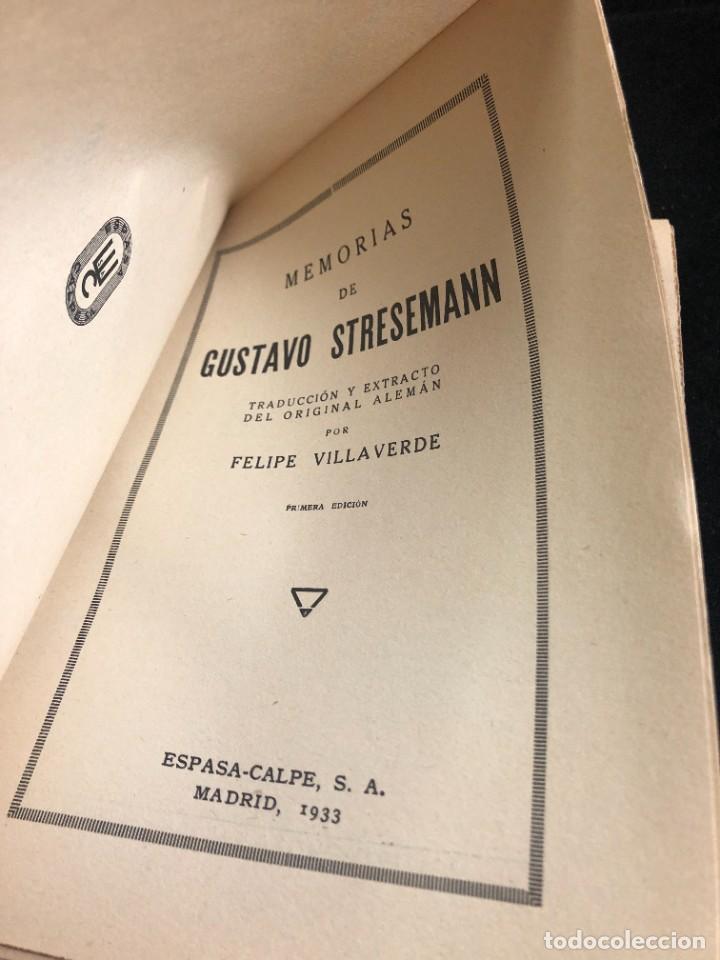 Libros antiguos: MEMORIAS DE GUSTAVO STRESEMANN. TRADUCCION FELIPE VILLAVERDE. ESPASA CALPE 1933. intonso - Foto 3 - 257446830