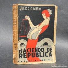 Libros antiguos: 1934 - HACIENDO DE REPUBLICA - JULIO CAMBA. Lote 259753765
