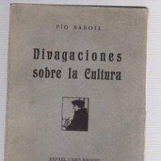Livres anciens: DIVAGACIONES SOBRE LA CULTURA. PIO BAROJA. RAFAEL CARO RAGGIO 1920. Lote 260680420