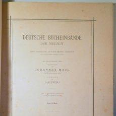 Libros antiguos: MAUL, JOHAMMES - DEUTSCHE BUCHEINBÄNDE - LEIPZIG 1888 - MUY ILUSTRADO. Lote 261564155
