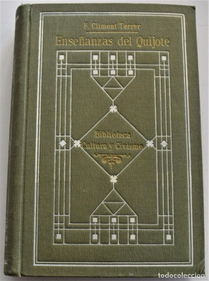ENSEÑANZAS DEL QUIJOTE - F. CLIMENT TERRER - BIBLIOTECA CULTURA Y CIVISMO - LIBRERÍA PARERA 1916 (Libros antiguos (hasta 1936), raros y curiosos - Literatura - Ensayo)