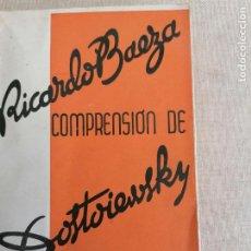 Libros antiguos: COMPRENSIÓN DE DOSTOIEVSKI Y OTROS ENSAYOS. RICARDO BAEZA. JUVENTUD, 1ª EDICIÓN, 1935. INTONSO. Lote 261808590