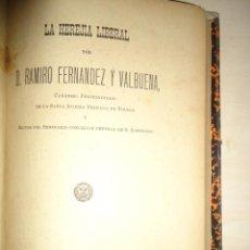 Libros antiguos: LA HEREJÍA LIBERAL. RAMIRO FERNÁNDEZ Y VALBUENA. 1893. 1ª EDICIÓN. Lote 261985660