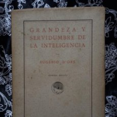 Libros antiguos: EUGENIO D'ORS - GRANDEZA Y SERVIDUMBRE DE LA INTELIGENCIA - PRIMERA EDICIÓN - 1919. Lote 262986880