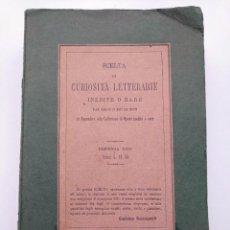 Libros antiguos: RARO (BOLOÑA, 1884): SCELTA DI CURIOSITÀ LETTERARIE, LEZIONI PETRARCHESCHE DI GIOVAN BATTISTA GELLI. Lote 263079285
