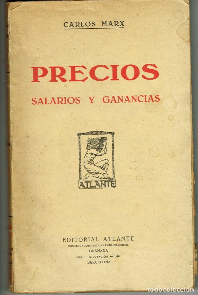 CARLOS MARX PRECIOS SALARIOS Y GANANCIAS EDITORIAL ATLANTE VERSIÓN E.DIAZ RETG (Libros antiguos (hasta 1936), raros y curiosos - Literatura - Ensayo)