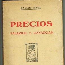 Libros antiguos: CARLOS MARX PRECIOS SALARIOS Y GANANCIAS EDITORIAL ATLANTE VERSIÓN E.DIAZ RETG. Lote 263764760