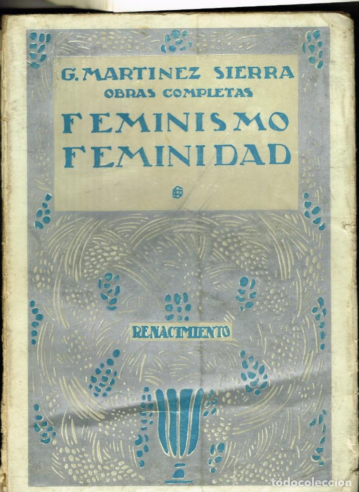 G.MARTINEZ SIERRA FEMINISMO FEMINIDAD RENACIMIENTO 1930 OBRAS COMPLETAS (Libros antiguos (hasta 1936), raros y curiosos - Literatura - Ensayo)