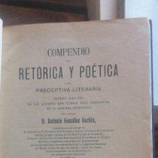 Libros antiguos: COMPENDIO DE RETÓRICA Y POÉTICA Ó DE PRECEPTIVA LITERARIA. GONZÁLEZ GARBÍN, ANTONIO. 7ª EDICIÓN NOTA. Lote 267597829
