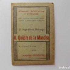 Libros antiguos: LIBRERIA GHOTICA. MAXIMAS, SENTENCIAS Y REFRANES DEL INGENIOSO DON QUIJOTE DE LA MANCHA. 1910.. Lote 267857549