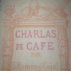 Libros antiguos: CHARLAS DE CAFÉ. SANTIAGO RAMÓN Y CAJAL. Lote 268880204