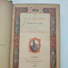 Libros antiguos: LA MUJER, APUNTES PARA UN LIBRO – SEVERO CATALINA (1888). Lote 269139023