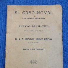 Libros antiguos: EL CABO NODAL..ENSAYO DRAMATICO...AÑO DE 1911.... Lote 269210538