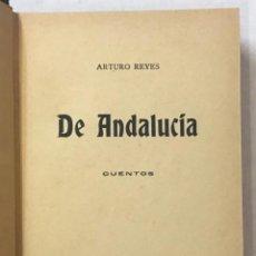 Libros antiguos: DE ANDALUCÍA. CUENTOS. - REYES, ARTURO.. Lote 123236498