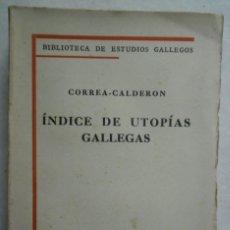 Libros antiguos: 66,, INDICE DE UTOPIAS GALLEGAS, POR CORREA-CALDERON BIBLIOTECA DE ESTUDIOS GALLEGOS. Lote 269750413