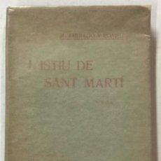 Libros antiguos: L'ISTIU DE SANT MARTÍ. NOVELA. - TARRAGÓ Y ROMEU, M. 1928.. Lote 123251371