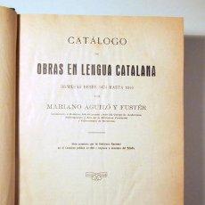 Libros antiguos: AGUILO Y FUSTER, MARIANO - CATÁLOGO DE OBRAS EN LENGUA CATALANA - MADRID 1923 - ILUSTRADO. Lote 270899373