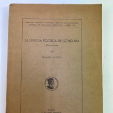 Libros antiguos: L-5850. LA LENGUA POETICA DE GÓNGORA, PARTE PRIMERA POR DÁMASO ALONSO. MADRID, S.AGUIRRE. 1935.. Lote 272424548
