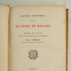 Libros antiguos: HISTORIE ANECDOTIQUE DE LA JEUNESSE DE MAZARIN, 1863, CELESTIN MOREAU, J. TECHENER LIBRAIRE, PARIS.. Lote 273947363
