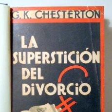 Libros antiguos: CHESTERTON, G.K. - LA SUPERSTICIÓN DEL DIVORCIO - MADRID 1924. Lote 275532058