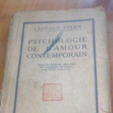 Libros antiguos: PSYCHOLOGIE DE L'AMOUR CONTEMPORAIN: STERN, LÉOPOLD. PARIS: BERNARD GRASSET 1928.- 250P. PRÉFACE DE. Lote 276911318
