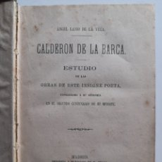 Libros antiguos: CALDERÓN DE LA BARCA. ESTUDIO DE LAS OBRAS DE ESTE INSIGNE POETA. ÁNGEL LASSO DE LA VEGA. 1881. Lote 277083693