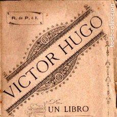 Libros antiguos: VICTOR HUGO : UN LIBRO DE SUS OBRAS (TASSO, 1887). Lote 278205088