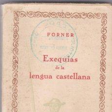Libros antiguos: FORNER: EXEQUIAS DE LA LENGUA CASTELLANA. Lote 278598818