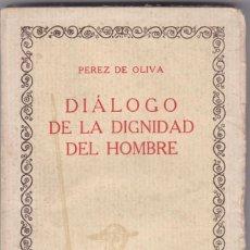 Libros antiguos: PÉRZ DE OLIVA: DIALOGO DE LA DIGNIDAD DEL HOMBRE. Lote 278599763
