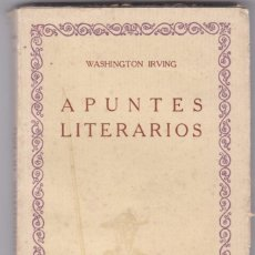 Libros antiguos: WASHINGTON IRVING: APUNTES LITERARIOS. Lote 278605098