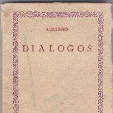 Libros antiguos: LUCIANO: DIÁLOGOS. Lote 278608273