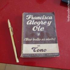 Libros antiguos: FRANCISCA ALEGRE Y OLÉ , QUE BOLLO ES VIVIR , DE TONO , EDICIONES ALFILL , REF 140. Lote 288060623